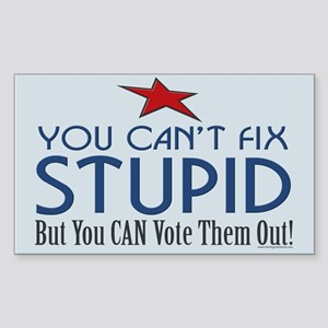 You can't fix stupid... Sticker (Rectangle)