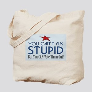 You can't fix stupid... Tote Bag