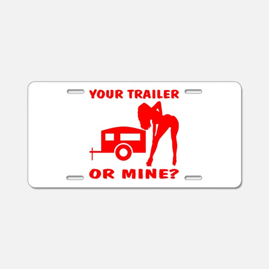 Your Trailer Or Mine? Aluminum License Plate
