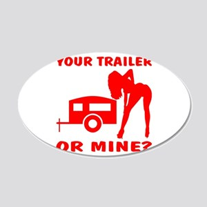Your Trailer Or Mine? 22x14 Oval Wall Peel