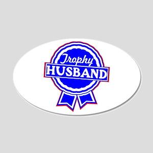 Trophy Husband 22x14 Oval Wall Peel