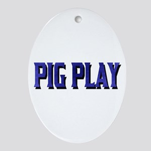 PIG PLAY -BLUE SHADOW TEXT Oval Ornament