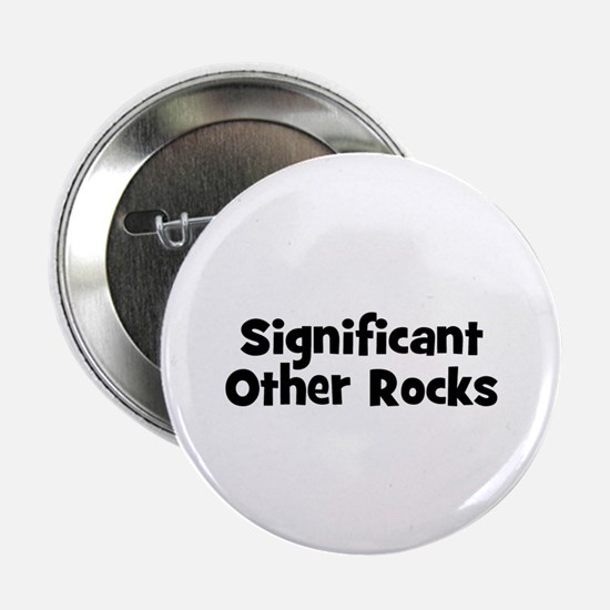 Significant Other Rocks Button