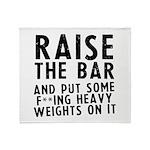 Raise the bar (f**k) Throw Blanket