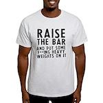 Raise the bar (f**k) Light T-Shirt