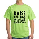 Raise the bar (f**k) Green T-Shirt