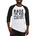 Raise the bar (f**k) Baseball Jersey