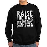 Raise the bar (f**k) Sweatshirt (dark)