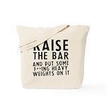 Raise the bar (f**k) Tote Bag
