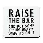 Raise the bar (f**k) Mousepad