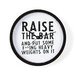 Raise the bar (f**k) Wall Clock