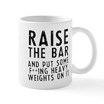 Raise the bar (f**k) Mug