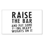 Raise the bar (f**k) Sticker (Rectangle)