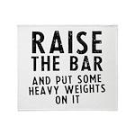 Raise the bar Throw Blanket