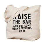 Raise the bar Tote Bag