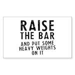 Raise the bar Sticker (Rectangle)