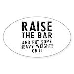Raise the bar Sticker (Oval)
