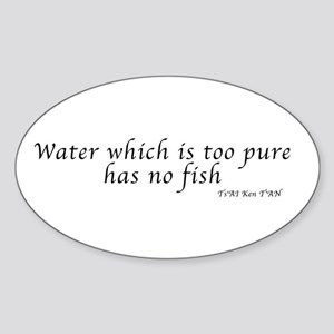 Water which is too pure Sticker (Oval)