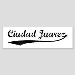 Vintage Ciudad Juarez Bumper Sticker