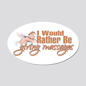 Rather Be Giving Massages 20x12 Oval Wall Decal