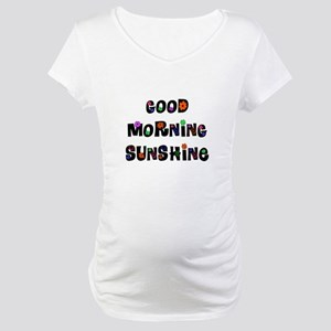 Good Morning Sunshine Maternity T-Shirt
