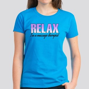Relax... I'm a massage therapist Women's Dark T-Sh