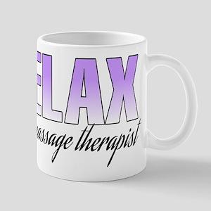 Relax... I'm a massage therapist Mug