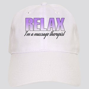 Relax... I'm a massage therapist Cap