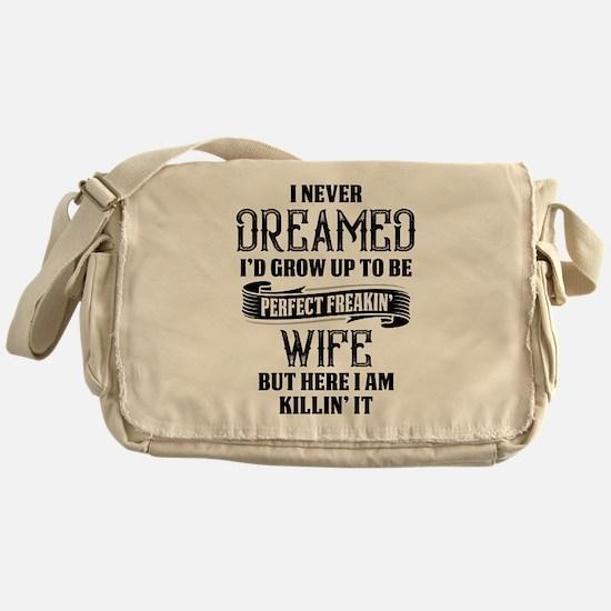 Perfect Freakin Wife Messenger Bag