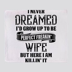 Perfect Freakin Wife Throw Blanket