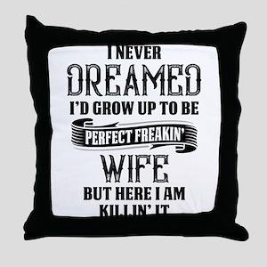 Perfect Freakin Wife Throw Pillow