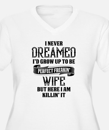 Perfect Freakin Wife Plus Size T-Shirt