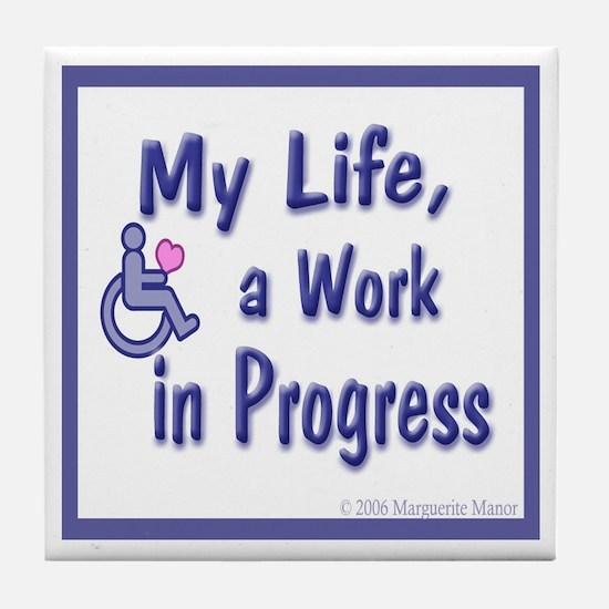 Life, in Progress, Disability, Tile Coaster