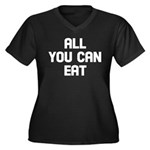 All you can eat Women's Plus Size V-Neck Dark T-Sh