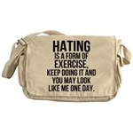 Hating is a exercise Messenger Bag