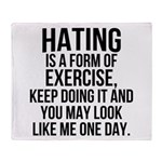 Hating is a exercise Throw Blanket
