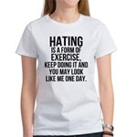 Hating is a exercise Women's T-Shirt