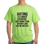 Hating is a exercise Green T-Shirt