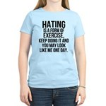 Hating is a exercise Women's Light T-Shirt