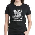 Hating is a exercise Women's Dark T-Shirt