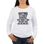 Hating is a exercise Women's Long Sleeve T-Shirt