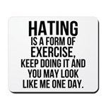 Hating is a exercise Mousepad