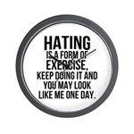 Hating is a exercise Wall Clock