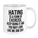 Hating is a exercise Mug