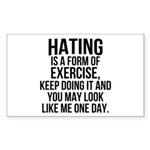 Hating is a exercise Sticker (Rectangle)