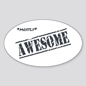 Mostly Awesome Sticker (Oval)