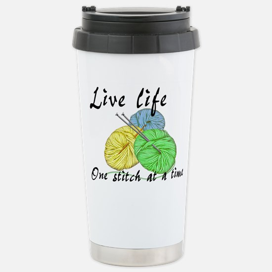 Live Life One Stitch at Stainless Steel Travel Mug