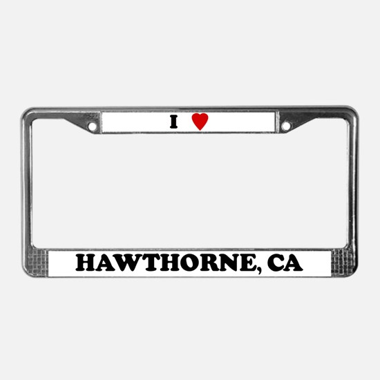 I Love Hawthorne License Plate Frame
