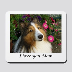I love you Mom! Mousepad