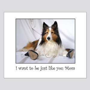 Just like you Mom! Small Poster